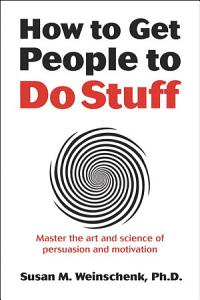 How to Get People to Do Stuff Book