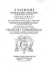 S. Isidori Hispalensis Episcopi Hispaniarum Doctoris opera omnia