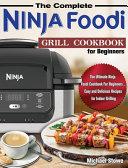 The Complete Ninja Foodi Grill Cookbook for Beginners