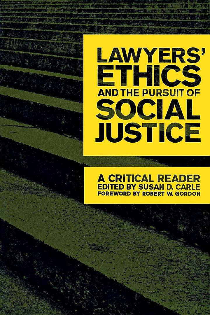 Lawyers' Ethics and the Pursuit of Social Justice