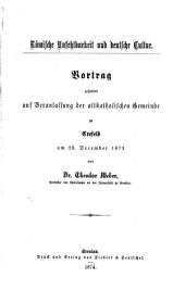 Römische Unfehlbarkeit und deutsche Cultur: Vortrag gehalten auf Veranlassung der altkatholischen Gemeinde zu Crefeld am 28. December 1873 von Theodor Weber