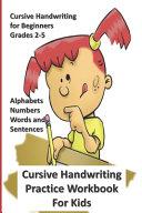 Cursive Handwriting Practice Workbook For Kids PDF