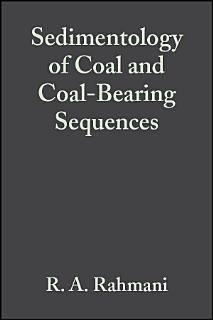 Sedimentology of Coal and Coal Bearing Sequences Book