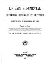 Louvain monumental ou Description historique et artistique de tous les édifices civils et religieux de la dite ville