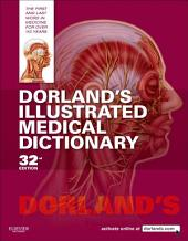 Dorland's Illustrated Medical Dictionary: Edition 32