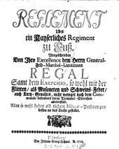 Reglement Uber ein Kayserliches Regiment zu Fuß: samt dem Exercitio, so wohl mit der Flinten, als Musqueten und Schweins-Feder ...
