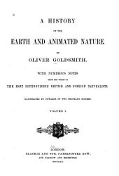 A History of the Earth and Animated Nature: With Notes from the Works of Distinguished British and Foreign Naturalists, Volume 1