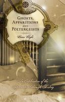 Ghosts  Apparitions and Poltergeists PDF