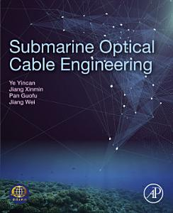Submarine Optical Cable Engineering