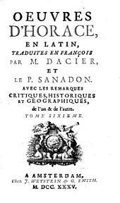 Oeuvres: En Latin. Contenant la Satire III. et les suivantes du Livre II et les sept premieres Epitres du Livre I, Volume6
