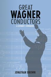 Great Wagner Conductors: a listener's companion