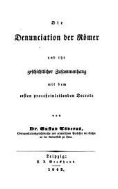 Die Denunciation der Römer und ihr geschichtlicher Zusammenhang mit dem ersten proesseinleitender Decrete