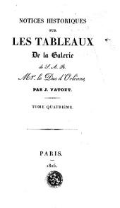 Catalogue historique et descriptif des tableaux appartenans à S. A. S. Mgr. le Duc d'Orléans: Volume4