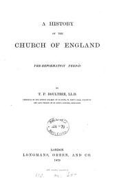 A history of the Church of England. Pre-Reformation period
