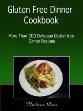 Gluten Free Dinner Cookbook: More than 200 Delicious Gluten free Dinner Recipes