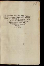 Contra novum errorem de sacramento corporis et sanguinis Domini nostri Jesu Christi epistola ¬Ioannis ¬Bugenhagii ¬Pomerani