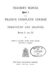 Prang's Complete Course in Form Study and Drawing: Volumes 1-2