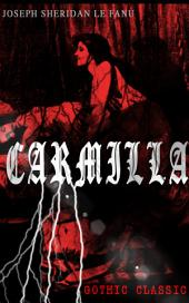 CARMILLA (Gothic Classic): Featuring First Female Vampire - Mysterious and Compelling Tale that Influenced Bram Stoker's Dracula