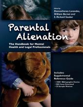 PARENTAL ALIENATION: The Handbook for Mental Health and Legal Professionals