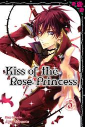 Kiss of the Rose Princess: Volume 5