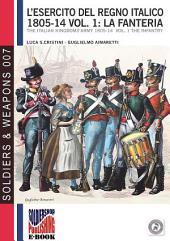 L'esercito del Regno Italico 1806-14 vol. 1 La Fanteria