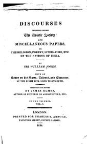 Discourses Delivered Before the Asiatic Society: And Miscellaneous Papers, on the Religion, Poetry, Literature, Etc., of the Nations of India