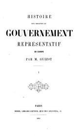 Histoire des origines du gouvernement représentatif en Europe: Volume1