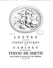 Lettre sur une pierre antique du Cabinet de Monsieur Théod. de Smeth, ancien précident des Échevins de la ville d'Amsterdam