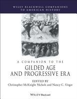 A Companion to the Gilded Age and Progressive Era PDF