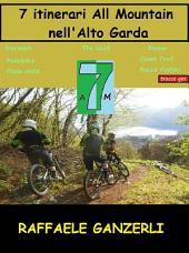 7 Itinerari All Mountain nell' Alto Garda