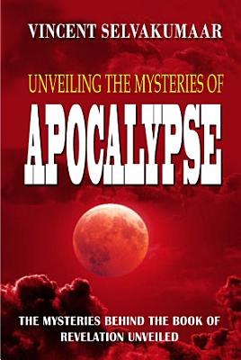 Unveiling The Mysteries Of Apocalypse