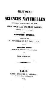 Histoire des sciences naturelles,: depuis leur origine jusqu'à nos jours, chez tous les peuples connus, Volume4