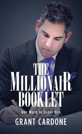 The Millionair Booklet: Hoe Word Je Super Rijk