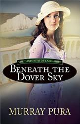 Beneath The Dover Sky Book PDF