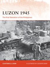 Luzon 1945: The final liberation of the Philippines