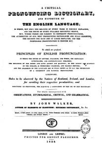 A Critical Pronouncing Dictionary  and Expositor of the English Language     to which are Prefixed  Principles of English Pronunciation     by John Walker    PDF
