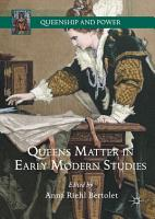 Queens Matter in Early Modern Studies PDF