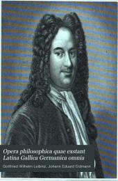 Opera philosophica quae exstant latina, gallica, germanica omnia: Volume 1