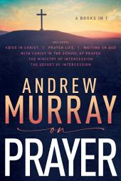 Andrew Murray on Prayer: Edition 6