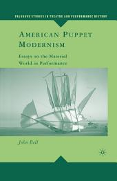 American Puppet Modernism: Essays on the Material World in Performance