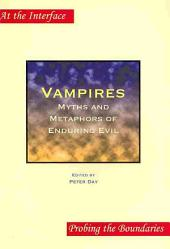 Vampires: Myths and Metaphors of Enduring Evil