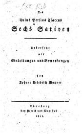 Sechs satieren uebers mit einleitungen und bemerkungen von Johann Friedrich Wagner