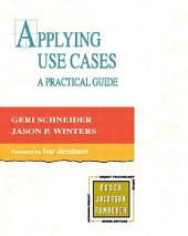 Applying Use Cases: A Practical Guide, Edition 2