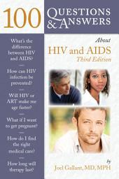 100 Questions & Answers About HIV and AIDS: Edition 3