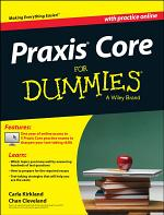 Praxis Core For Dummies, with Online Practice Tests