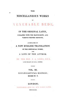 The complete works of the venerable Bede  accompanied by a new Engl  tr  of the historical works  and a life of the author  by J A  Giles   Patres Ecclesi   Angl    PDF