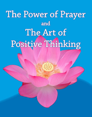The Power of Prayer & The Art of Positive Thinking