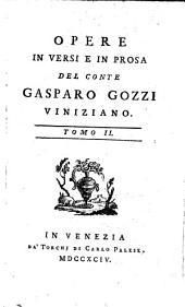 Opere in versi e in prosa del conte Gasparo Gozzi Viniziano: Volume 2