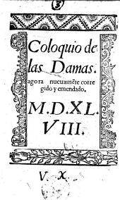 Coloquio de las Damas. agora nueuame[n]te [traduzido por Fernan Xuarez], corregido y emendato