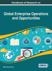 Handbook of Research on Global Enterprise Operations and Opportunities